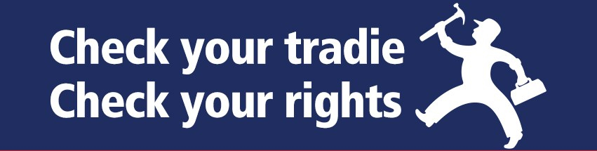 Check your tradie, know your rights